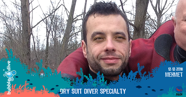 Congratulations Mehmet for completing your PADI Dry Suit Speciality Course